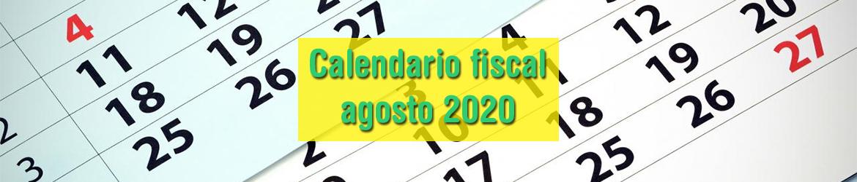Calendario fiscal agosto 2020