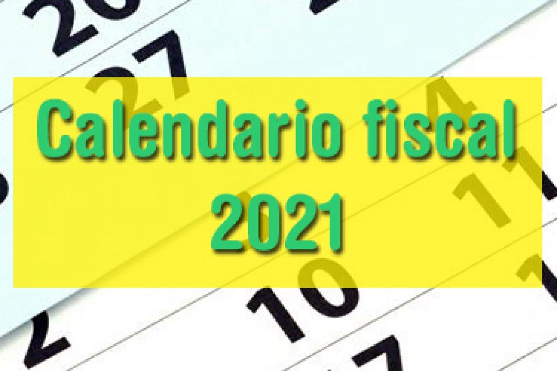 Calendario fiscal 2021: cambios principales