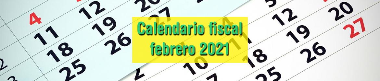 Calendario fiscal febrero 2021