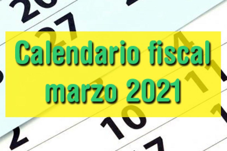 Calendario fiscal marzo 2021