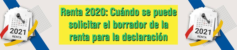 Renta 2020: Cuándo se puede solicitar el borrador de la renta para la declaración