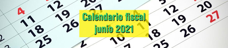 Calendario fiscal junio 2021